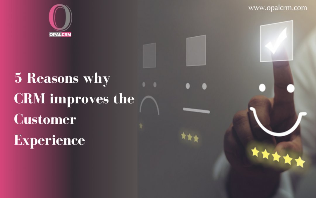 5 Reasons why CRM improves the Customer Experience