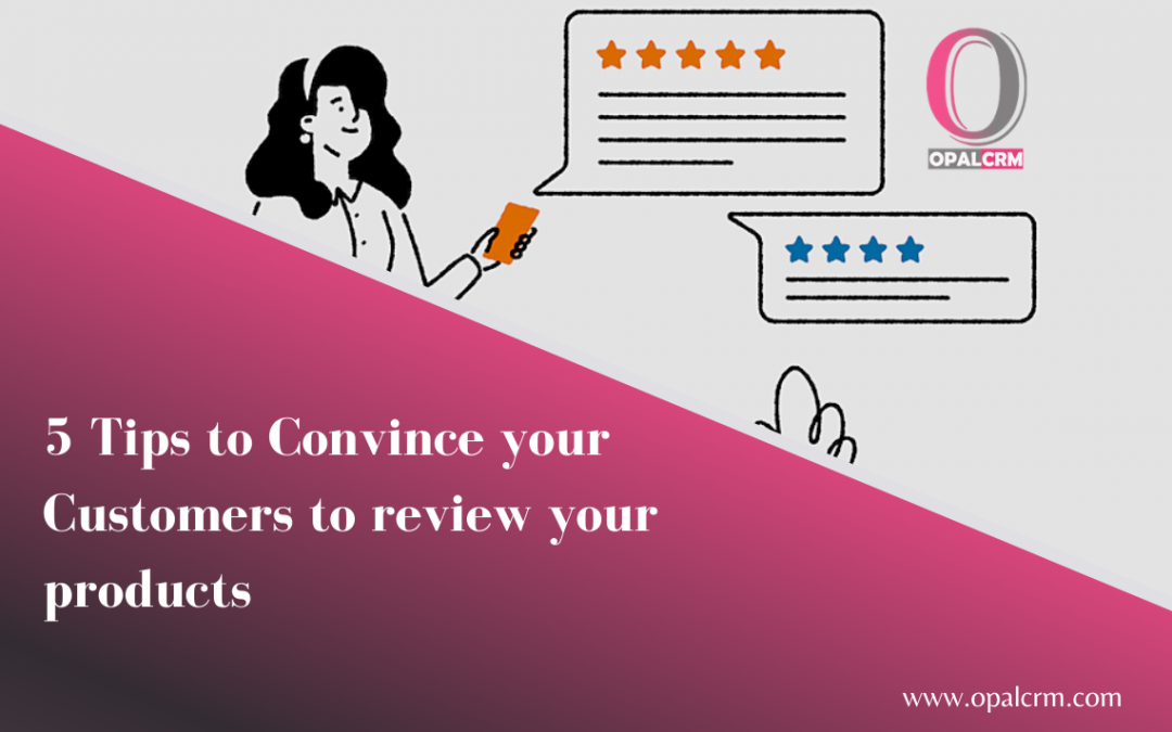5 Tips to Convince your Customers to review your products