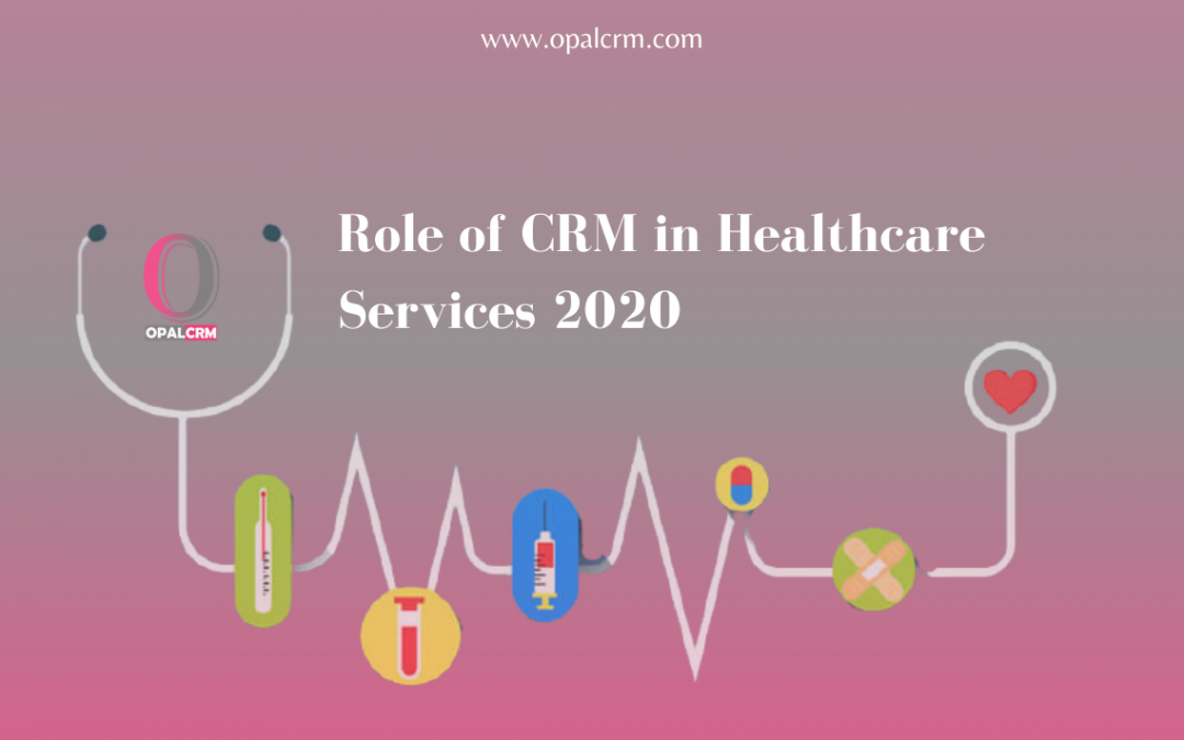 Role of CRM in Healthcare Services 2020